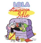 American Idle (Lola Books)