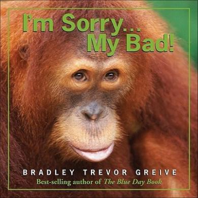 I'm Sorry...My Bad!
