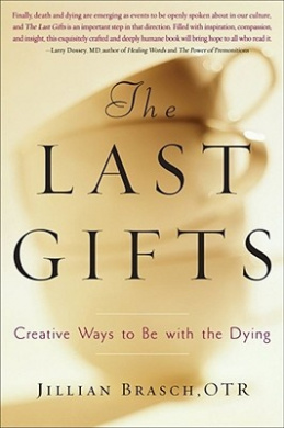 The Last Gifts: Creative Ways to Be with the Dying