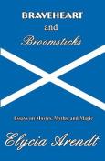 Braveheart and Broomsticks