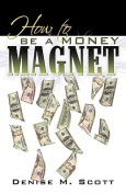 How to be a Money Magnet