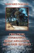 Creation, Evolution, Reincarnation, and Our Destiny- Destiny