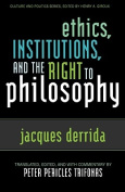 Ethics, Institutions and the Right to Philosophy