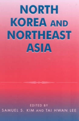North Korea in Northeast Asia (Asia in World Politics)