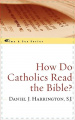 How Do Catholics Read the Bible?