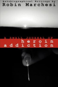 A Small Journal of Heroin Addiction