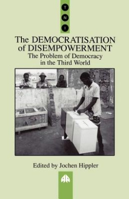 The Democratisation of Disempowerment: The Problem of Democracy in the Third World (Transnational Institute)
