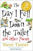 """""""The Day I Fell Down the Toilet and Other Poems"""
