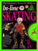 Fantastic Fold Out Book of In Line Skating