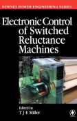 Electronic Control of Switched Reluctance Machines