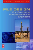 Pile Design for Structural and Geotechnical Engineers
