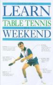 Learn Table Tennis in a Weekend