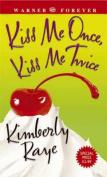Kiss Me Once, Kiss Me Twice