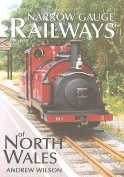 Narrow Gauge Railways of North Wales
