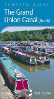 Grand Union Canal (North): Towpath Guide