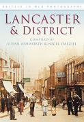 Lancaster and District in Old Photographs