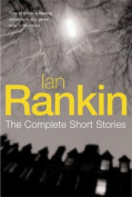 Ian Rankin: The Complete Short Stories