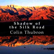 Shadow of the Silk Road [Audio]