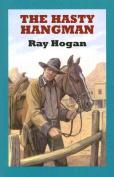 The Hasty Hangman