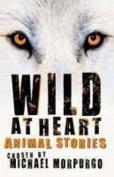 Wild at Heart: Animal Stories