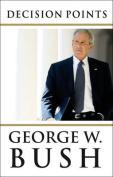 Decision Points. George W. Bush
