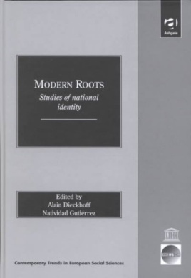 Modern Roots: Studies of National Identity (In Association with ICCR Contemporary Trends in European Social Sciences)