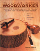 The Complete Practical Woodworker