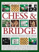 The Complete Step-by-step Guide to Chess and Bridge