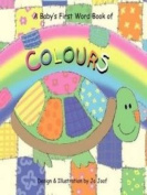 A Baby's First Word Book of Colours [Board book]