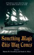 Something Magic This Way Comes