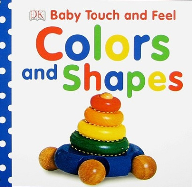 Colors and Shapes (Baby Touch and Feel (DK Publishing)) [Board book]
