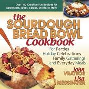 The Sourdough Bread Bowl Cookbook