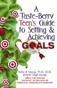 A Taste-Berry Teen's Guide to Setting & Achieving Goals
