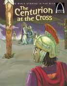 The Centurion at the Cross - Arch Book 6pk the Centurion at the Cross - Arch Book 6pk (Arch Books