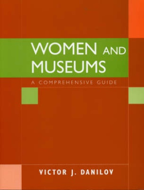 Women and Museums: A Comprehensive Guide (American Association for State & Local History)