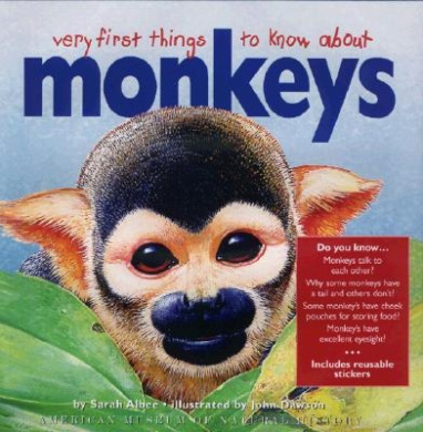 Very First Things to Know About Monkeys (American Museum of Natural History S.)