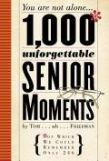 1,000 Unforgettable Senior Moments