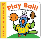 Play Ball! [Board Book]