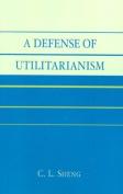 A Defense of Utilitarianism