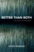 . Both: The Case for Pessimism