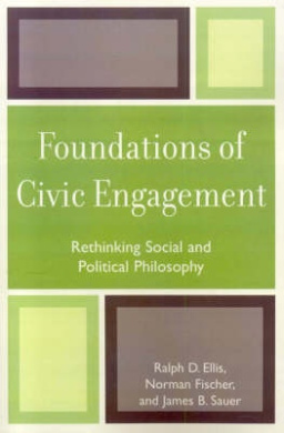 Foundations of Civic Engagement: Rethinking Social and Political Philosophy