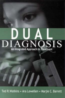 Dual Diagnosis: An Integrated Approach to Treatment