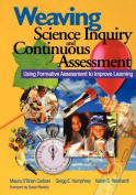 Weaving Science Inquiry and Continuous Assessment