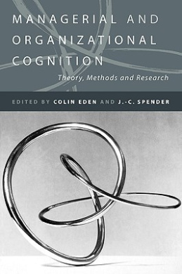 Managerial and Organizational Cognition: Theory, Methods and Research