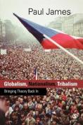 Globalism, Nationalism, Tribalism