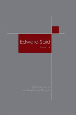 Edward Said (SAGE Masters in Modern Social Thought Series)