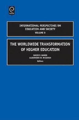 The Worldwide Transformation of Higher Education (International Perspectives on Education and Society)