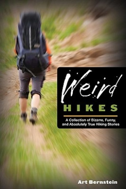 Weird Hikes: A Collection of Bizarre, Funny, and Absolutely True Hiking Stories