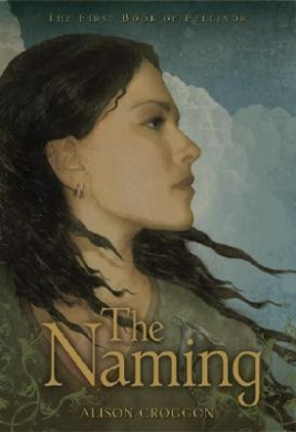 The Naming: The First Book of Pellinor (Books of Pellinor (Paperback))
