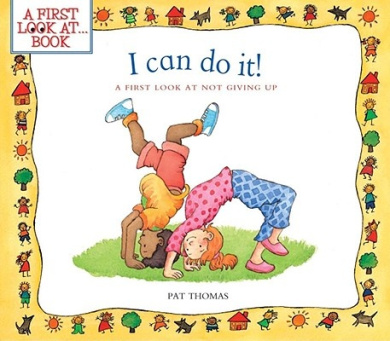 I Can Do It!: A First Look at Not Giving Up